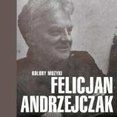 Jolka, Jolka Pamiętasz - Felicjan Andrzejczak
