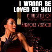 I Wanna Be Loved by You (In the Style of Marilyn Monroe) [Karaoke Version]