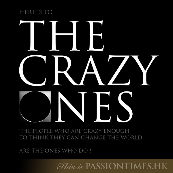 The Crazy Ones - PassionTimes Podcast
