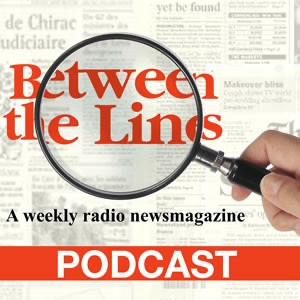 Between The Lines Radio Newsmagazine (Broadcast quality 128-kbps)