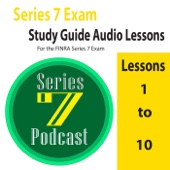 Series 7 Study Guide (Audio Lessons 1 to 10 for the FINRA Series 7 Exam)