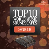 Top 10 World Music Soundscapes - Santoor