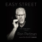 Ron Perlman & Michael Largo - Easy Street (the Hard Way): A Memoir (Unabridged)  artwork
