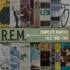 Complete Rarities - I.R.S. 1982-1987, R.E.M.