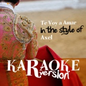 Te Voy a Amar (In the Style of Axel) [Karaoke Version]
