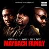 Maybach Family, Meek Mill, Rick Ross & Wale