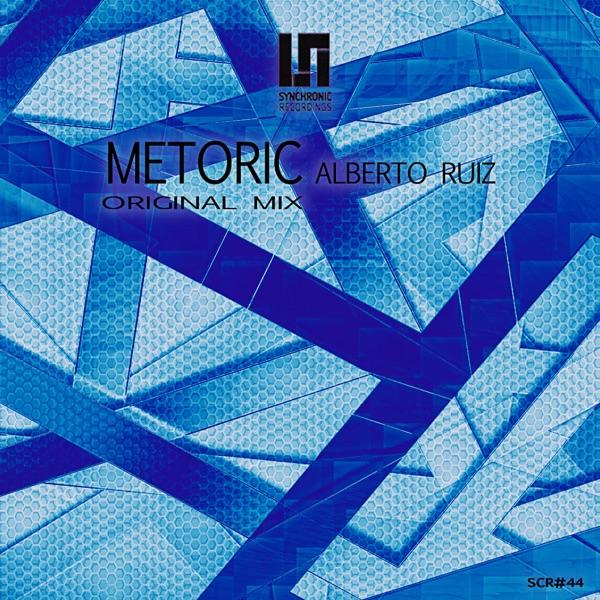 Alberto Ruiz - Metoric - Single