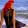 Love on the Beach (Underground Skinner & Bracks Remix) [feat. Lawreigna] - Single