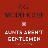 P.G. Wodehouse - Aunts Aren't Gentlemen: The Jeeves and Wooster Series (Unabridged)  artwork
