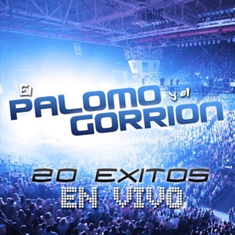 20 Éxitos En Vivo – El Palomo y El Gorrion