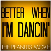 "Better When I'm Dancing (From ""The Peanuts Movie"") [Originally Performed By Meghan Trainor] [Karaoke Version]"