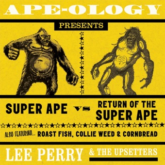 "Ape-Ology Presents Super Ape vs. Return of the Super Ape – Lee ""Scratch"" Perry & The Upsetters"