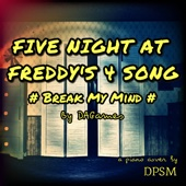 Break My Mind - Five Nights at Freddy's 4 Song