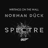 James Bond 007 Spectre - Writings on the Wall - Norman Dück