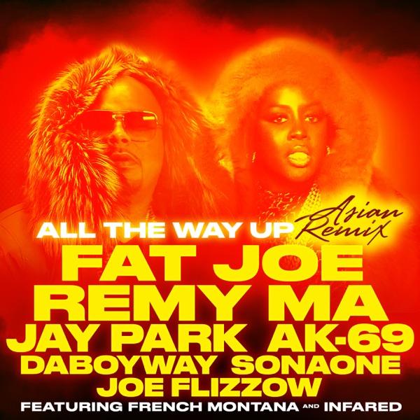 All the Way Up Asian Remix feat Jay Park AK-69 DaboyWay SonaOne  Joe Flizzow - Single Fat Joe  Remy Ma CD cover