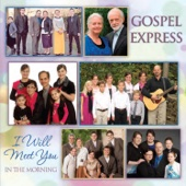 I Will Meet You in the Morning - Gospel Express