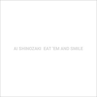 Eat 'Em and Smile – Ai Shinozaki