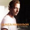 The Awakening (Deluxe Version), James Morrison