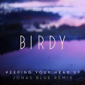 Keeping Your Head Up (Jonas Blue Remix) [Radio Edit] - Single