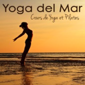 Yoga del Mar – Cours de Yoga et Pilates, musique d'ambience et ambient lounge pour Hatha Yoga et Power Pilates