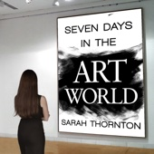 Sarah Thornton - Seven Days in the Art World (Unabridged)  artwork