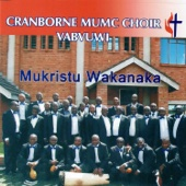 Mukristu Ari Mukomborerwi - Cranborne Mumc Choir Vabvuwi