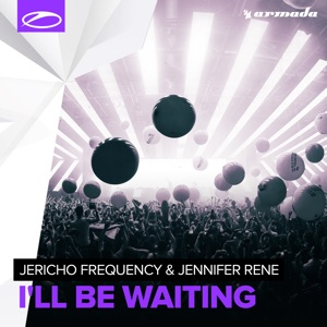Jericho Frequency, Jennifer Rene - I'll Be Waiting (Extended Mix)