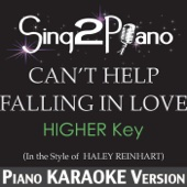 Can't Help Falling in Love (Higher Key) [In the Style of Haley Reinhart] [Piano Karaoke Version]