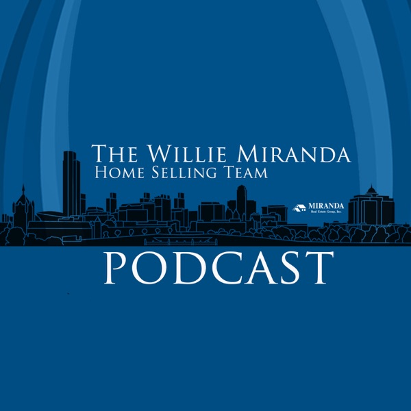The Willie Miranda Home Selling Team Podcast