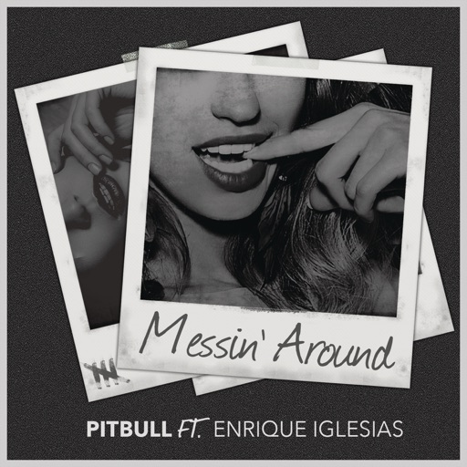 Messin' Around (feat. Enrique Iglesias) - Pitbull