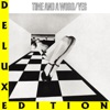 Time and a Word (Deluxe Edition), Yes