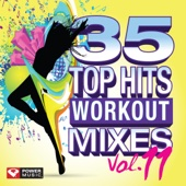 35 Top Hits, Vol. 11 - Workout Mixes (Unmixed Workout Music Ideal for Gym, Jogging, Running, Cycling, Cardio and Fitness)