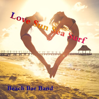 Love Sun Sea Surf – Beach Bar Band