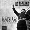 Benito Mussolini. Il Duce e la sua storia - Riccardo Allegri