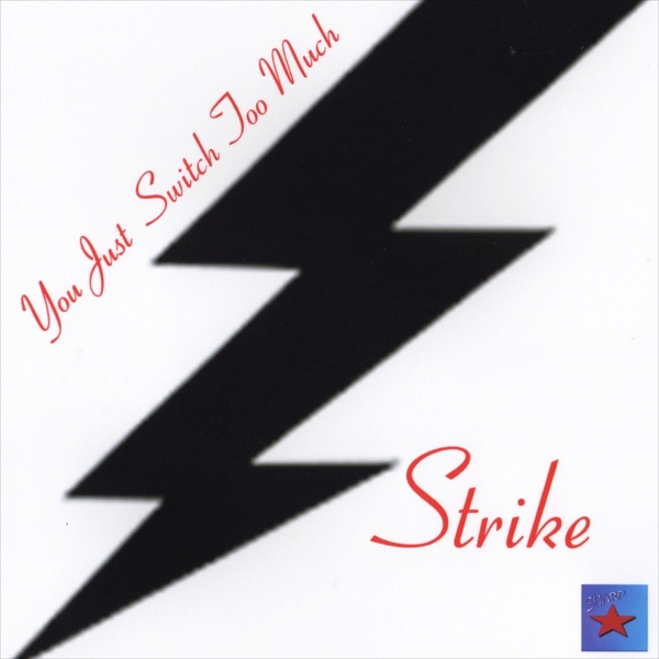 You Just Switch Too Much - Single   Strike