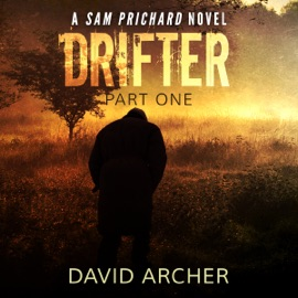 Drifter, Part One: A Sam Prichard Mystery Thriller (Unabridged) - David Archer mp3 listen download