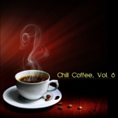 Chill coffee, Vol. 6 - Various Artists