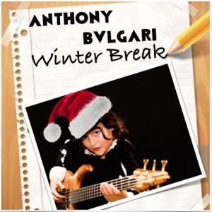 Download Chord ANTHONY BVLGARI – Winter Break Chords and Lyrics