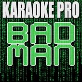 Bad Man (Originally Performed by Pitbull) [Instrumental Version] - Karaoke Pro