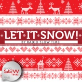 Let It Snow! - Radio Slow Time