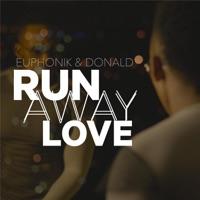 Euphonik & Donald - Runaway Love