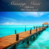 Massage Music: Reflections with Nature Sounds - Massage Music