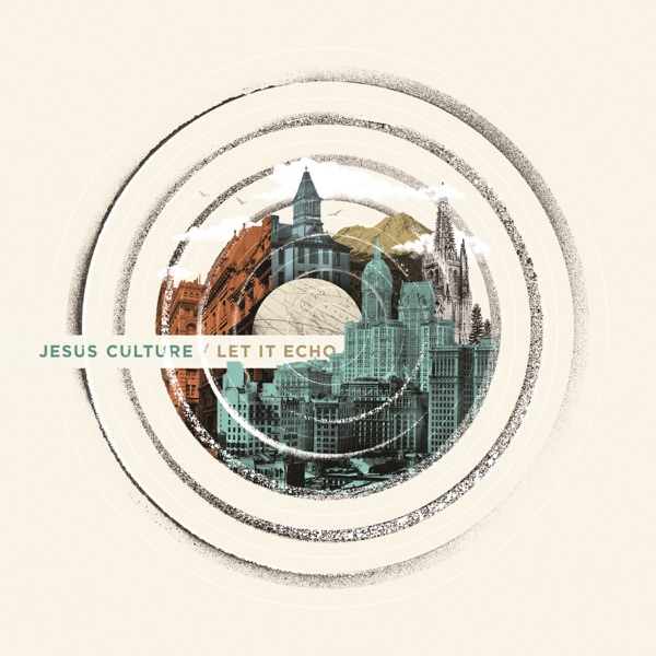 Let It Echo Live Jesus Culture CD cover