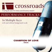 Champion of Love (Performance Track without Background Vocals in F)