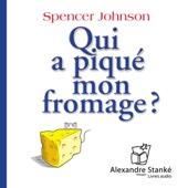 Qui a piqué mon fromage ? - Spencer Johnson