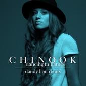 Dancing in Flames (Dandy Lion Remix) - Chinook