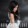 How Can I Love - Manika