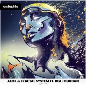Alok, Fractal System, Bea Jourdan - Don't Ya (Waveback Luke Remix)