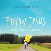 Follow Jesus and Blessings Follow You
