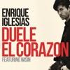 4. DUELE EL CORAZON (feat. Wisin) - Enrique Iglesias